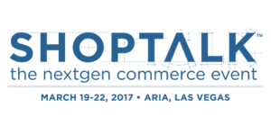 Shoptalk 2017 @ Aria in Las Vegas | Las Vegas | Nevada | United States