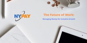 The Future of Work: Managing Money for Inclusive Growth @ MasterCard NYC Technology Hub