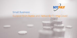 Small Business: Support from Banks and Networks During Covid @ Live Webcast Panel Discussion Presented by NYPAY