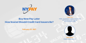 Buy Now Pay Later—How Scared Should Credit Card Issuers Be? @ Virtual (Zoom)